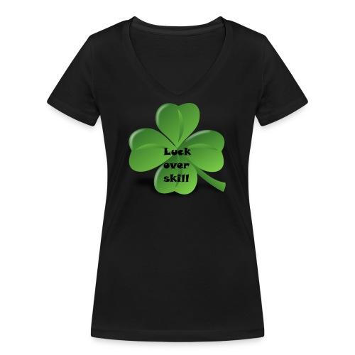 Luck over skill - Økologisk T-skjorte med V-hals for kvinner fra Stanley & Stella