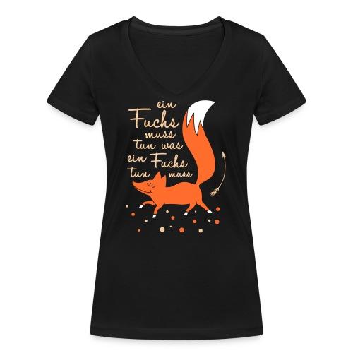 einfuchsmusstun - Frauen Bio-T-Shirt mit V-Ausschnitt von Stanley & Stella