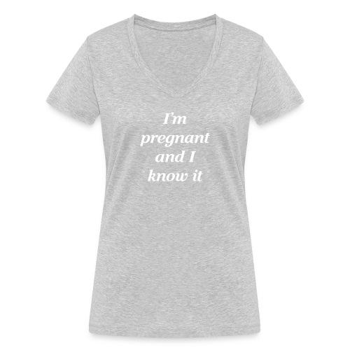 I'm pregnant and I know it - Frauen Bio-T-Shirt mit V-Ausschnitt von Stanley & Stella