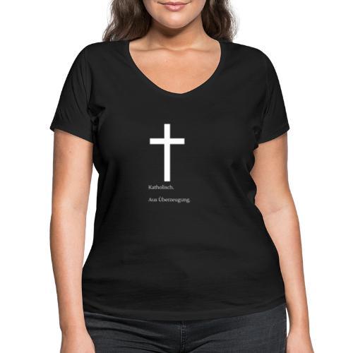 Katholisch. Aus Überzeugung. - Frauen Bio-T-Shirt mit V-Ausschnitt von Stanley & Stella