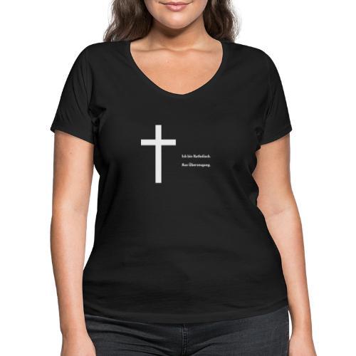 Ich bin katholisch. Aus Überzeugung. - Frauen Bio-T-Shirt mit V-Ausschnitt von Stanley & Stella