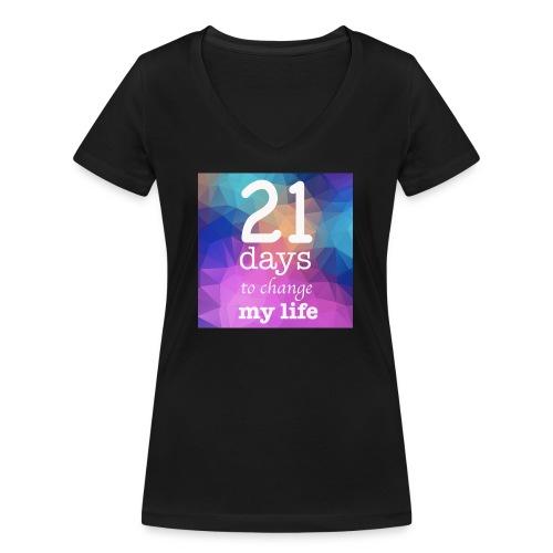 21 days to change my life - T-shirt ecologica da donna con scollo a V di Stanley & Stella