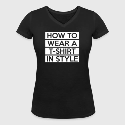 How to wear a T-Shirt - Women's Organic V-Neck T-Shirt by Stanley & Stella