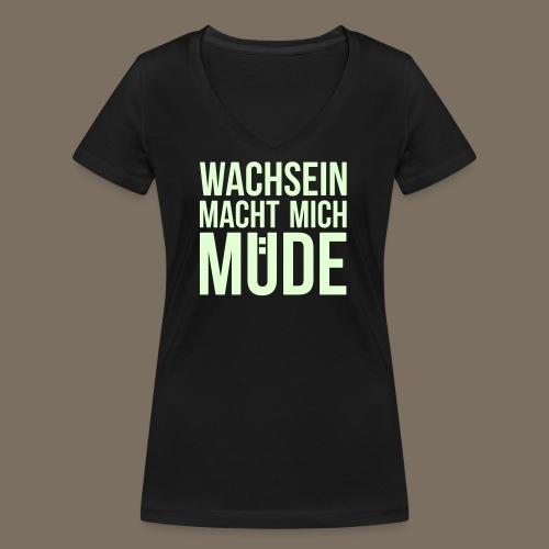 Wachsein macht mich müde - Frauen Bio-T-Shirt mit V-Ausschnitt von Stanley & Stella