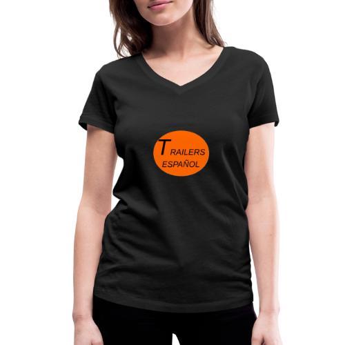 Trailers Español I - Camiseta ecológica mujer con cuello de pico de Stanley & Stella