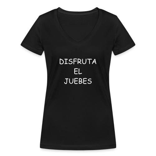 Disfruta el juebes! - Camiseta ecológica mujer con cuello de pico de Stanley & Stella
