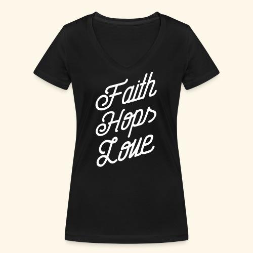 Faith, Hops, Love - Frauen Bio-T-Shirt mit V-Ausschnitt von Stanley & Stella