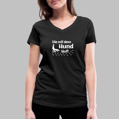Die mit dem Hund läuft - White Edition - Geschenk - Frauen Bio-T-Shirt mit V-Ausschnitt von Stanley & Stella
