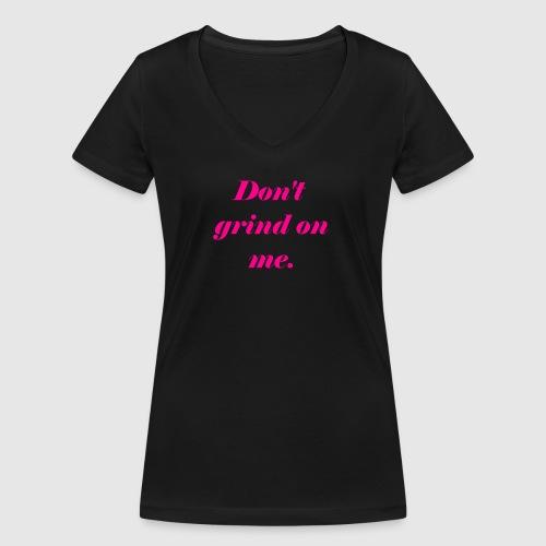 Don't grind on me., Pink - Ekologisk T-shirt med V-ringning dam från Stanley & Stella