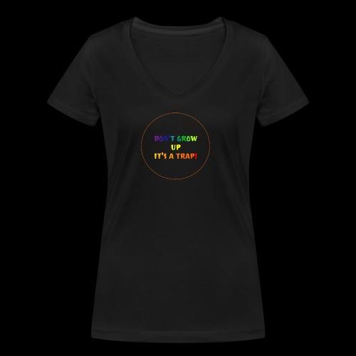 Don't grow, it's a trap - Økologisk Stanley & Stella T-shirt med V-udskæring til damer