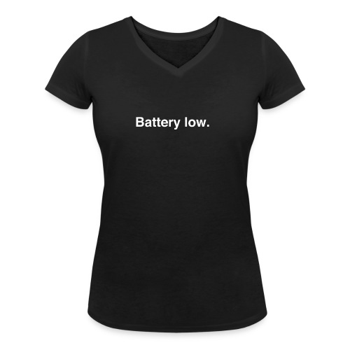 Battery Low - Women's Organic V-Neck T-Shirt by Stanley & Stella