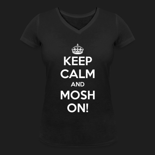 KEEP CALM AND MOSH ON! - T-shirt ecologica da donna con scollo a V di Stanley & Stella