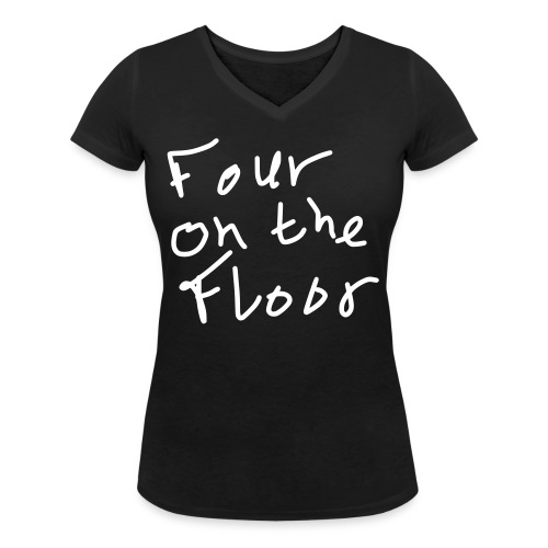 Four On The Floor - Women's Organic V-Neck T-Shirt by Stanley & Stella