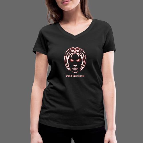 Don't talk to me! in white - Frauen Bio-T-Shirt mit V-Ausschnitt von Stanley & Stella