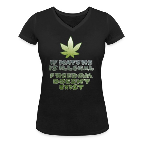 If Nature Illegal - Women's Organic V-Neck T-Shirt by Stanley & Stella