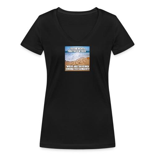 nichts Positives in 2020 - kein Corona-Test? - Frauen Bio-T-Shirt mit V-Ausschnitt von Stanley & Stella