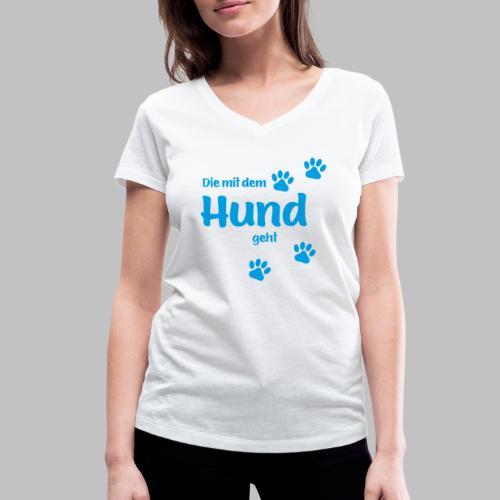 DIE MIT DEM HUND GEHT - BLUE EDITION - Frauen Bio-T-Shirt mit V-Ausschnitt von Stanley & Stella