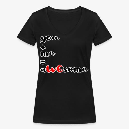 You and Me = AWEsome Valentinstag - Frauen Bio-T-Shirt mit V-Ausschnitt von Stanley & Stella