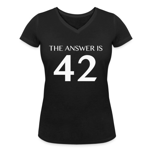 The Answer is 42 White - Women's Organic V-Neck T-Shirt by Stanley & Stella
