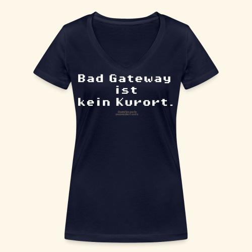 Geek T Shirt Bad Gateway für Admins & IT Nerds - Frauen Bio-T-Shirt mit V-Ausschnitt von Stanley & Stella