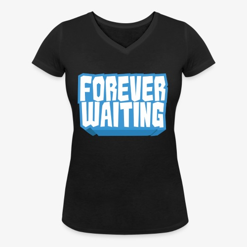Forever Waiting - Women's Organic V-Neck T-Shirt by Stanley & Stella