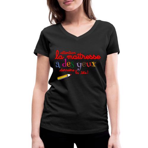 010 La maîtresse a des ye - T-shirt bio col V Stanley & Stella Femme