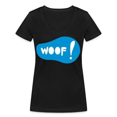 Woof! T-Shirt - Frauen Bio-T-Shirt mit V-Ausschnitt von Stanley & Stella