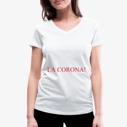 LA CORONA! - T-shirt ecologica da donna con scollo a V di Stanley & Stella