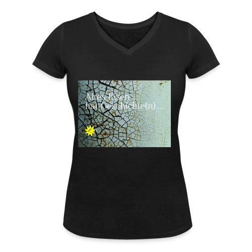 Altes Eisen hat Geschichte(n) ... - Frauen Bio-T-Shirt mit V-Ausschnitt von Stanley & Stella