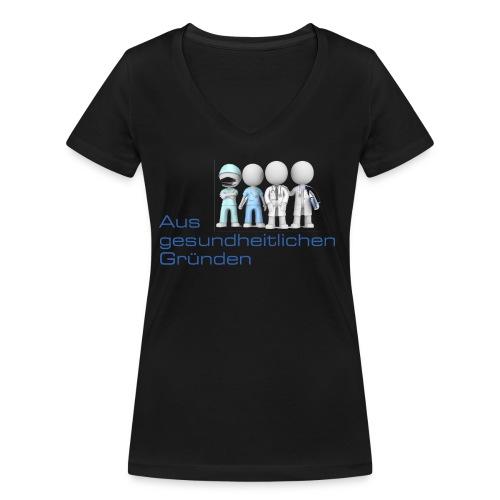 Aus gesundheitlichen Gründen - Frauen Bio-T-Shirt mit V-Ausschnitt von Stanley & Stella
