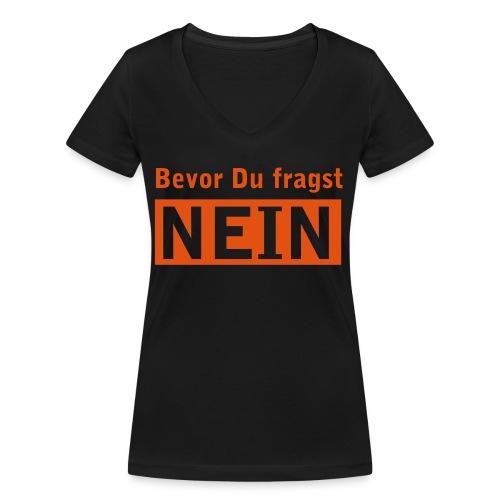 bevor du fragst NEIN - Frauen Bio-T-Shirt mit V-Ausschnitt von Stanley & Stella