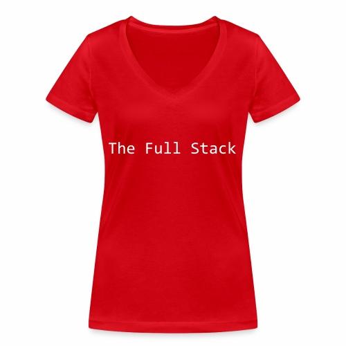 The Full Stack - Women's Organic V-Neck T-Shirt by Stanley & Stella