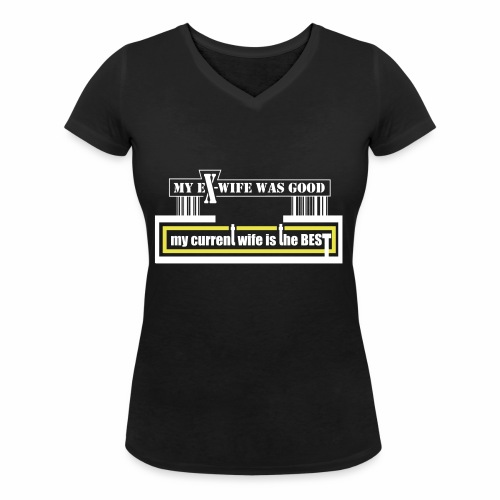 my current wife is the best by Claudia-Moda - Camiseta ecológica mujer con cuello de pico de Stanley & Stella
