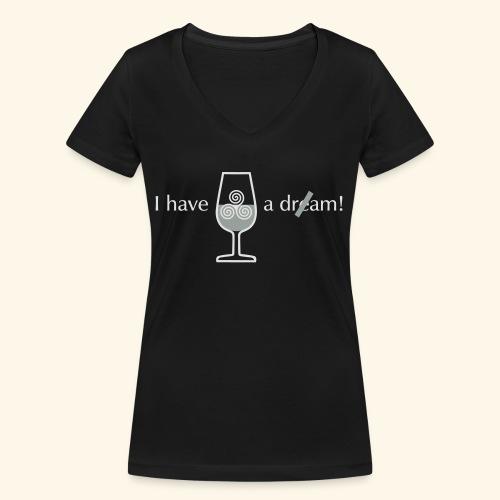 I have a dre(a)m! - Frauen Bio-T-Shirt mit V-Ausschnitt von Stanley & Stella