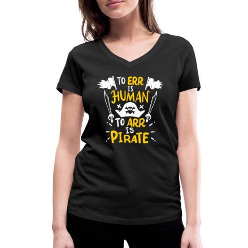 Irren ist menschlich, Arr ist Pirat - Frauen Bio-T-Shirt mit V-Ausschnitt von Stanley & Stella