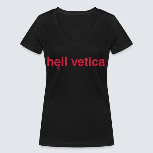 hell vetica - Frauen Bio-T-Shirt mit V-Ausschnitt von Stanley & Stella