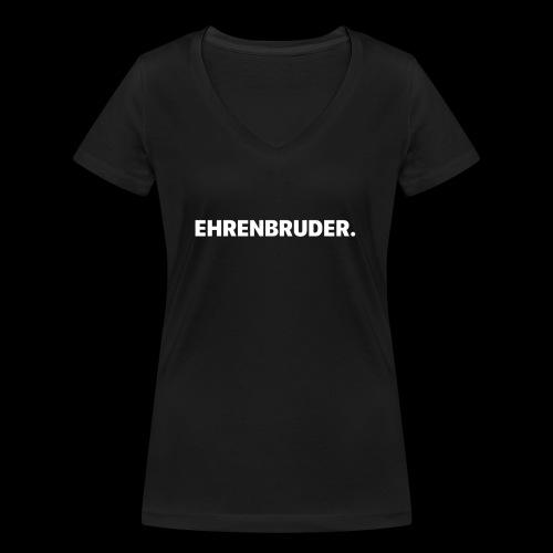 EHRENBRUDER-White - Frauen Bio-T-Shirt mit V-Ausschnitt von Stanley & Stella