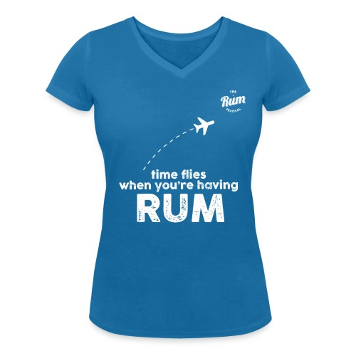 TIME FLIES WHEN YOU'RE HAVING RUM - Women's Organic V-Neck T-Shirt by Stanley & Stella