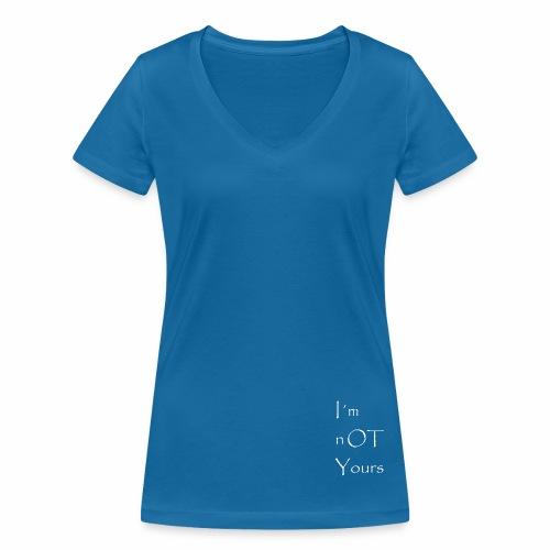I´m not Yours - Frauen Bio-T-Shirt mit V-Ausschnitt von Stanley & Stella