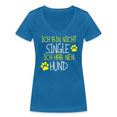 Ich bin nicht Single - Ich hab nen Hund - Frauen Bio-T-Shirt mit V-Ausschnitt von Stanley & Stella