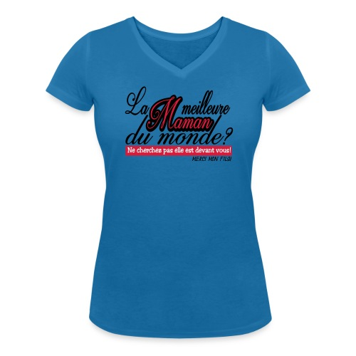 LA MEILLEURE MAMAN MERCI MON FILS!! t-shirt sweat - T-shirt bio col V Stanley & Stella Femme