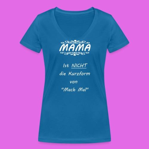 MAMA Mach Mal - Frauen Bio-T-Shirt mit V-Ausschnitt von Stanley & Stella
