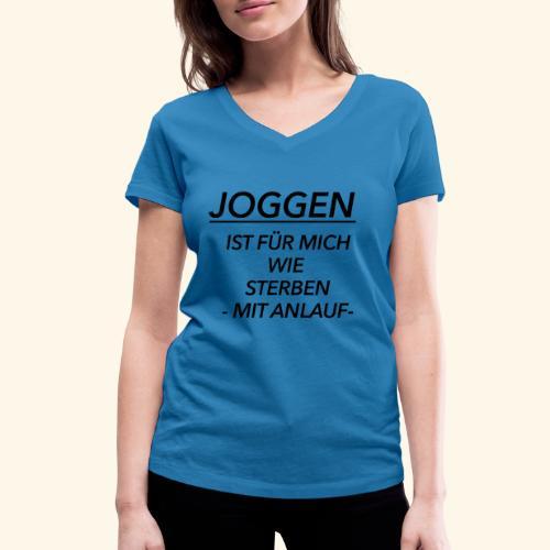 Joggen ist für mich wie Sterben mit Anlauf - Frauen Bio-T-Shirt mit V-Ausschnitt von Stanley & Stella