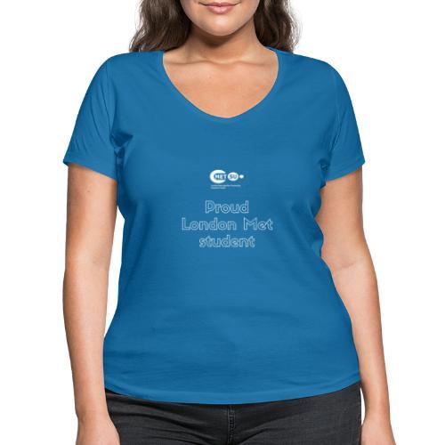 Proud London Met student - Women's Organic V-Neck T-Shirt by Stanley & Stella