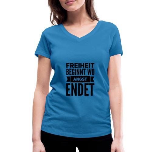 Freiheit beginnt wo Angst endet - Frauen Bio-T-Shirt mit V-Ausschnitt von Stanley & Stella