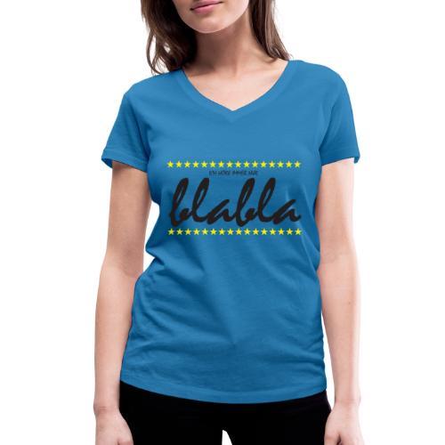 Blabla - Frauen Bio-T-Shirt mit V-Ausschnitt von Stanley & Stella
