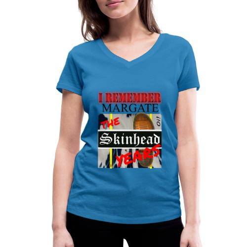 REMEMBER MARGATE - THE SKINHEAD YEARS 1980's - Women's Organic V-Neck T-Shirt by Stanley & Stella