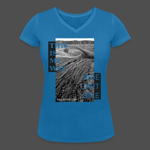 To jest mój sposób jazdy na rowerze dirtowym - Ekologiczna koszulka damska z dekoltem w serek Stanley & Stella
