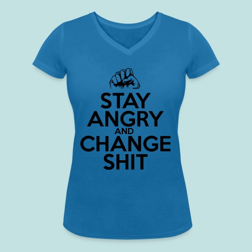 Stay Angry - Women's Organic V-Neck T-Shirt by Stanley & Stella