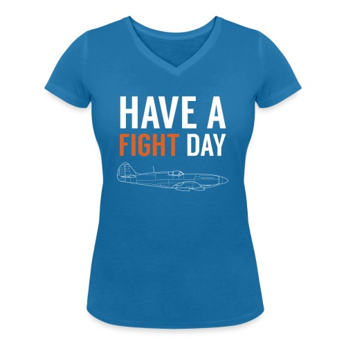 Have a fight Day mode le png - T-shirt bio col V Stanley & Stella Femme